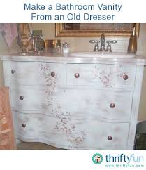 Make Your Own Bathroom Vanity by Making A Bathroom Vanity From An Old Dresser Thriftyfun Making A
