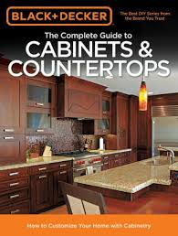 diy kitchen cabinets book black decker the complete guide to cabinets countertops how to customize your home with cabinetry nook book