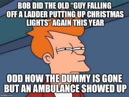 Ladder Meme - bob did the old guy falling off a ladder putting up christmas