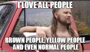 Politically Correct Meme - almost politically correct redneck memes imgflip