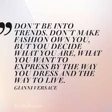 pattern fashion quotes 20 fashion quotes by the world s biggest style icons quotes2love