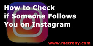 How To Check If You by How To Check If Someone Follows You On Instagram U2013 Metrony Com