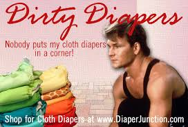 Diaper Meme - cloth diaper humor dirty dancing vs dirty diapers