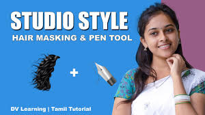 tutorial masking photoshop indonesia hair masking and pen tool tutorial in tamil dv learning video
