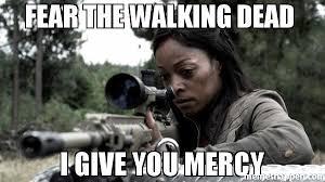 Fear Meme - fear the walking dead i give you mercy meme custom 32161
