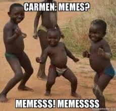Carmen Meme - carmen memes memesss memessss dancing black kids make a meme