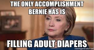 Adult Diaper Meme - the only accomplishment bernie has is filling adult diapers