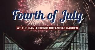 San Antonio Botanical Gardens Events 4th Of July Fireworks San Antonio Botanical Garden