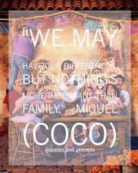 coco disney quotes instagram photos and videos tagged with wemayhaveourdifferences
