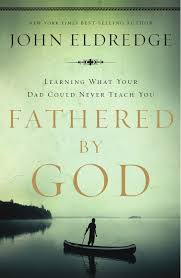 fathered by god learning what your dad could never teach you