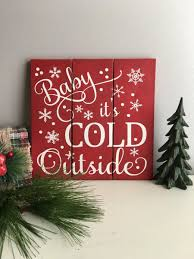 Holiday Decorations Baby It U0027s Cold Outside Sign Holiday Sign Christmas Signs