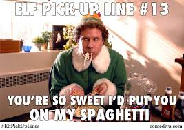 Elf Movie Meme - elf pick up lines comediva
