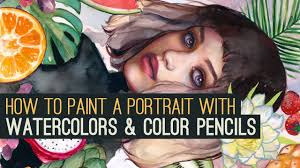 how to paint a portrait with watercolors color pencils in 7