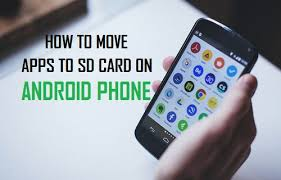 app to sd card for android how to move apps to sd card on android phone