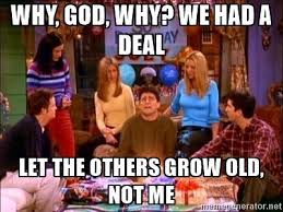 Friends Birthday Meme - image result for friends joey s 30th birthday tv and movies