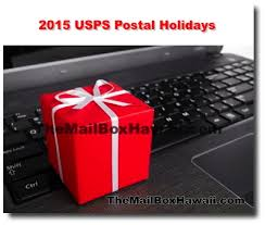 2015 usps postal holidays the mailbox hawaii