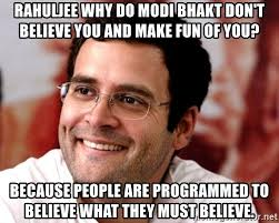 I Don T Believe You Meme - rahuljee why do modi bhakt don t believe you and make fun of you