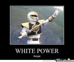 White Power Meme - white power ranger by shadowgun meme center