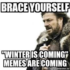 Meme Creator Winter Is Coming - winter is coming meme maker 28 images star wars no meme imgflip