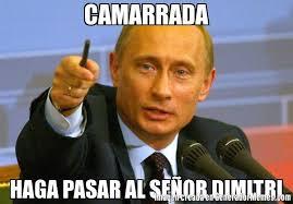 Dimitri Meme - camarrada haga pasar al se祓or dimitri meme de vladimir putin