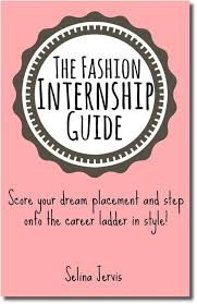 the fashion internship guide part two how to get an internship