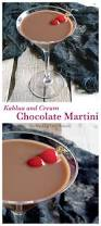 chocolate martini kahlua and cream chocolate martini try anything once