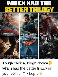 The Dark Knight Rises Meme - which had the better trilogy captain america captain america civil