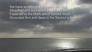 Best Love Anchors The Soul - will your anchor hold in the storms of life youtube