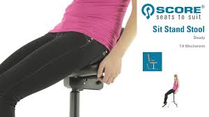 score sit stand stool steady youtube