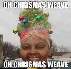 Chrismas Meme - oh christmas weave funny christmas meme