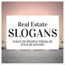 real estate slogans 50 sure slogans for realtors