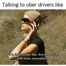 Meme Driver - dopl3r com memes talking to uber drivers like we re in between