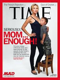 Mad Mom Meme - time magazine s sucky new cover mad magazine