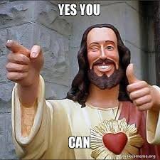 Yes You Can Meme - yes you can cool jesus make a meme