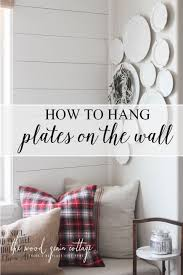 how to hang plates on the wall the wood grain cottage