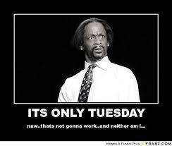Tuesday Memes Funny - tuesday memes google search memes pinterest tuesday memes