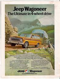 jeep print ads 1974 jeep wagoneer ad with airstream trailer dream classic