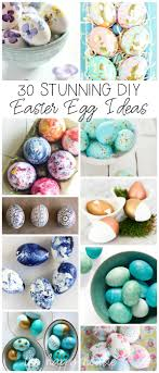 egg decorating ideas 30 stunning diy easter egg decorating ideas the happy housie