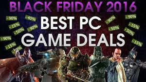 best black friday pc deals best pc game deals black friday 2016 over 18 games youtube