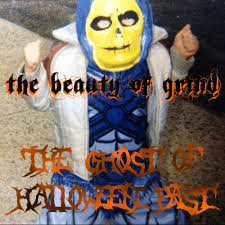 the ghost of halloween past the beauty of grind