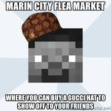 Gucci Hat Meme - marin city flea market where you can buy a gucci hat to show off to
