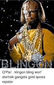 Worf Memes - 22t q pla klingon bling worf startrek gangsta gold qonos rapstar