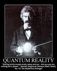 Mark Twain Memes - mark twain s quantum reality the benevolent force
