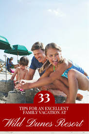 wild dunes resort 33 tips for an excellent family vacation