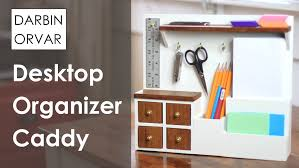 Small Desk Organizer by Building An Organization Caddy System For The Desktop U2014 Darbin Orvar