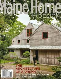 Home Design Magazine In by Maine Home Design Magazine Features Landvest Listing In York With