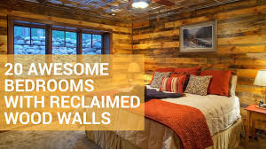 Wooden Wall Bedroom 20 Awesome Bedrooms With Reclaimed Wood Walls Youtube