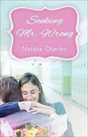 Seeking Kindle Seeking Mr Wrong Kindle Edition By Natalie Charles Literature