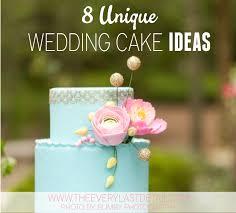 unique wedding cakes 8 unique wedding cake ideas every last detail