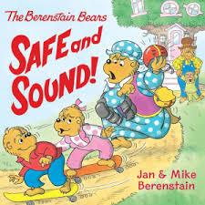 berenstien bears the berenstain bears safe and sound jan berenstain mike